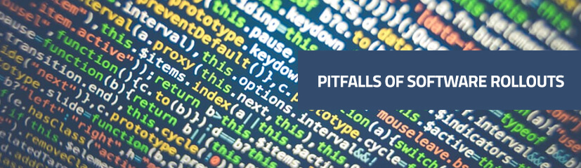 The 6 worst pitfalls of software rollouts